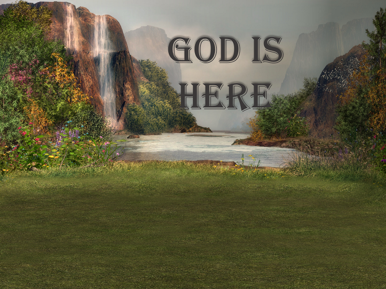 God is here